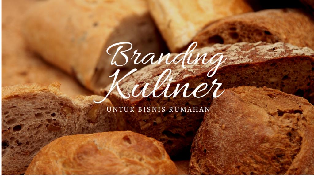 5 Cara Membangun Brand Untuk Bisnis Kuliner Rumahan